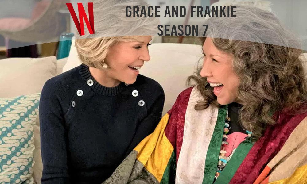 Grace and Frankie Season 7 Release date on Netflix