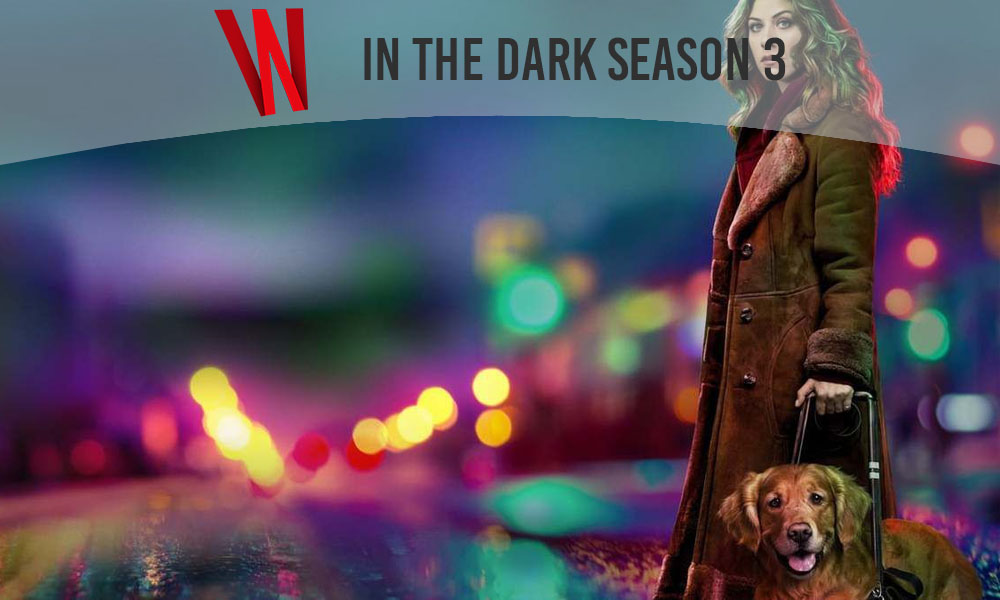 in the dark season 3