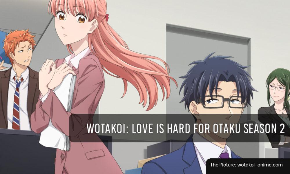 Wotakoi: Love Is Hard for Otaku Season 2