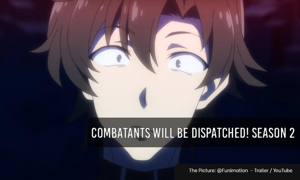 Combatants Will Be Dispatched Season 2